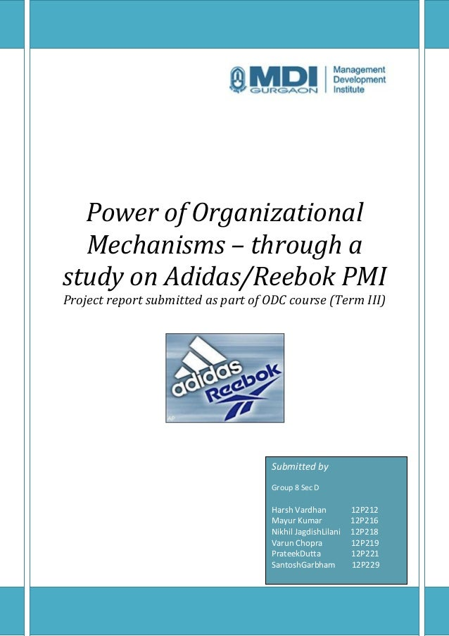 Power of Organizational  Mechanisms – through astudy on Adidas/Reebok PMIProject report submitted as part of ODC course (T...