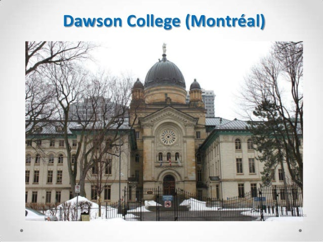Dawson College (Montréal)                            Source: Bing Maps