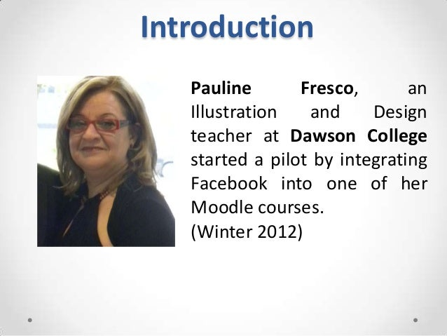 Introduction   Pauline       Fresco,       an   Illustration   and     Design   teacher at Dawson College   started a pilo...