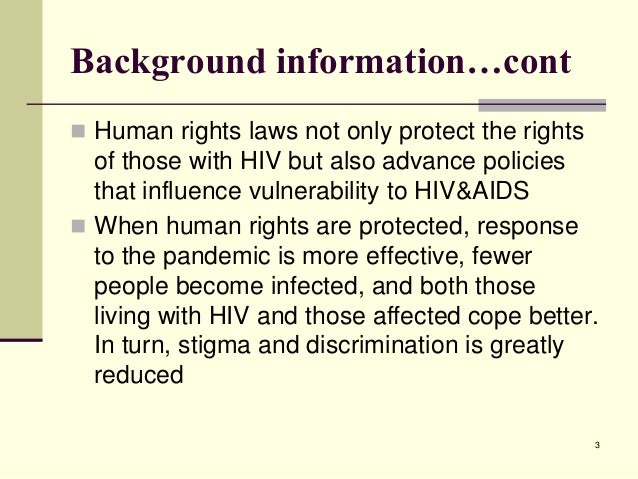 hiv and their rights From the early 1980s through 2006, an estimated 565,000 deaths from acquired immunodeficiency syndrome (aids) have occurred in the united states, and approximately one million americans are currently infected with human immunodeficiency virus (hiv).