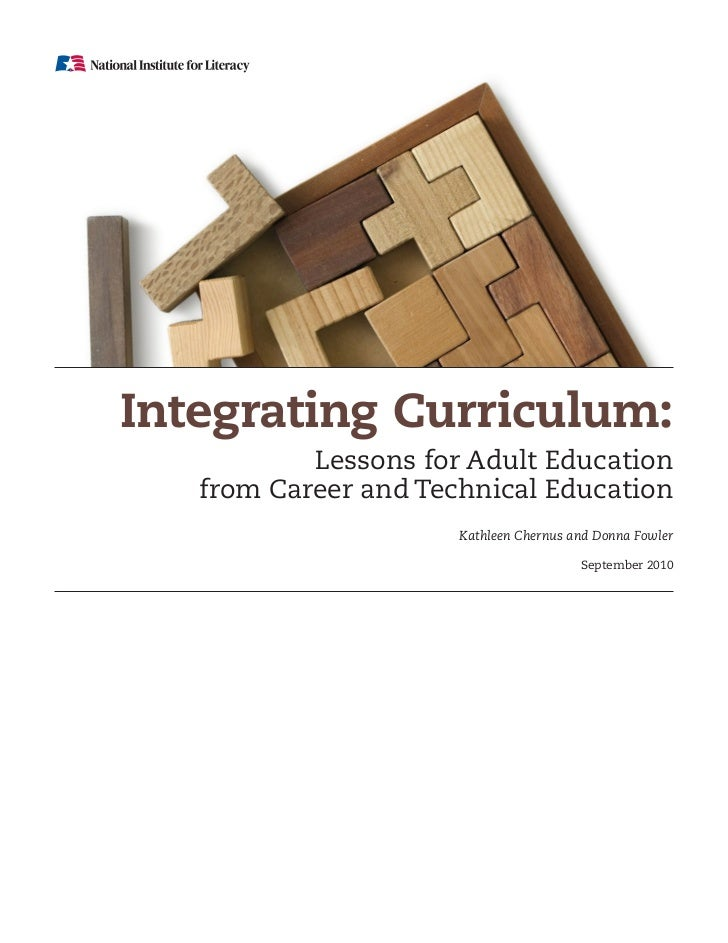 Integrating Curriculum:           Lessons for Adult Education   from Career and Technical Education                      K...