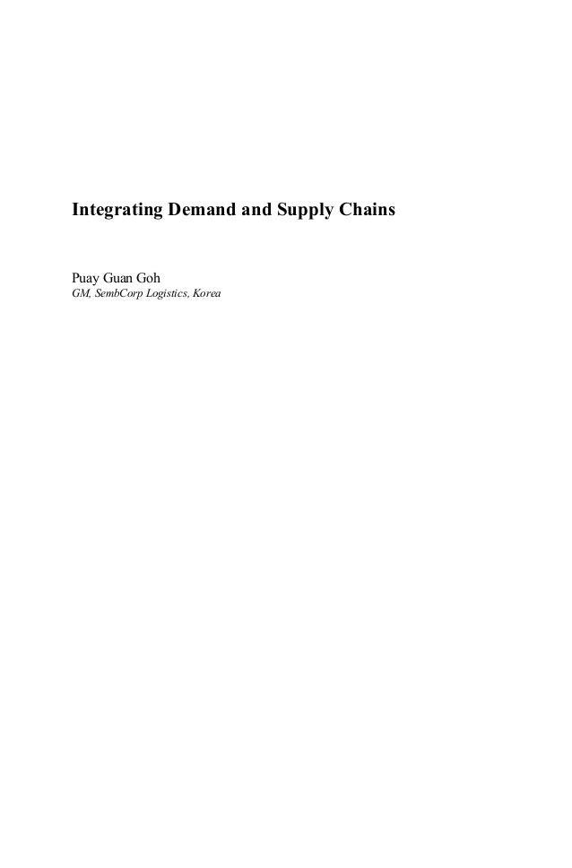 Integrating Demand and Supply ChainsPuay Guan GohGM, SembCorp Logistics, Korea