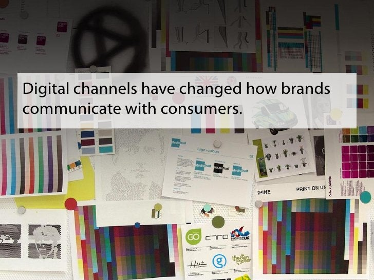 Digital channels have changed how brands communicate with consumers.