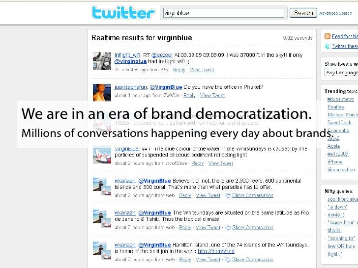 We are in an era of brand democratization. Millions of conversations happening every day about brands.