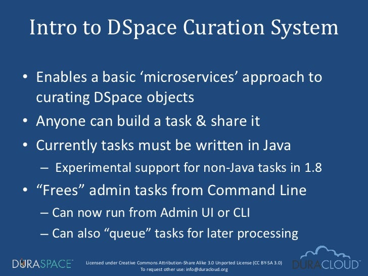 <ul><li>Enables a basic 'microservices' approach to curating DSpace objects </li></ul><ul><li>Anyone can build a task & sh...