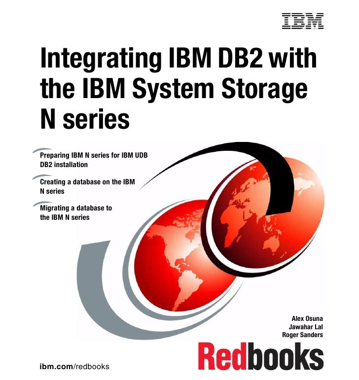 Front coverIntegrating IBM DB2 withthe IBM System StorageN seriesPreparing IBM N series for IBM UDBDB2 installationCreatin...