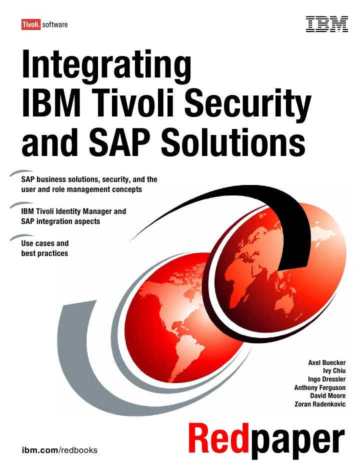 Front coverIntegratingIBM Tivoli Securityand SAP SolutionsSAP business solutions, security, and theuser and role managemen...
