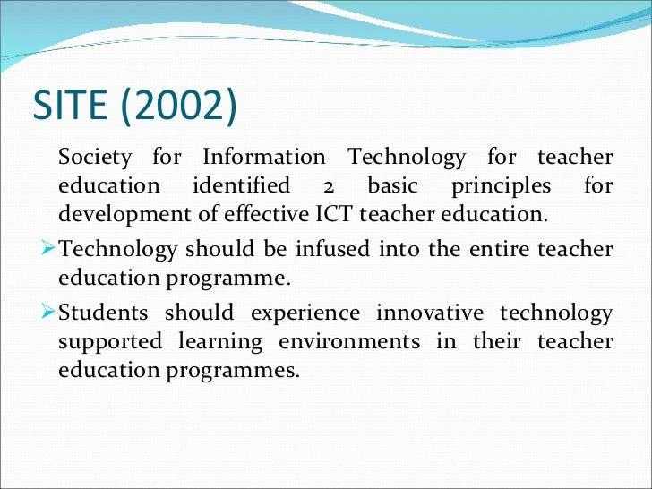 SITE (2002)  <ul><li>Society for Information Technology for teacher education identified 2 basic principles for developmen...