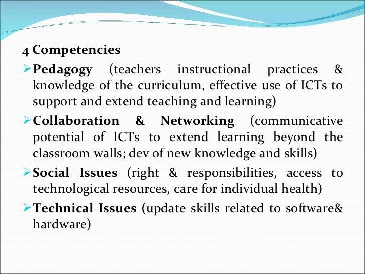 <ul><li>4 Competencies </li></ul><ul><li>Pedagogy  (teachers instructional practices & knowledge of the curriculum, effect...