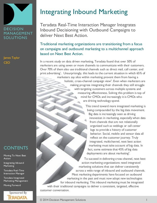 Integrating Inbound Marketing Teradata Real-Time Interaction Manager Integrates Inbound Decisioning with Outbound Campaign...