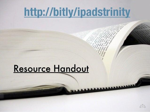 Resource Handout http://bitly/ipadstrinity