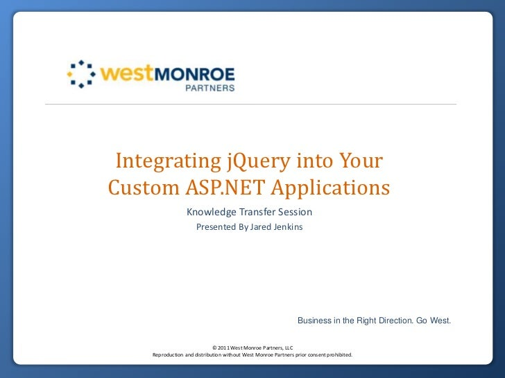 Integrating jQuery into Your Custom ASP.NET Applications<br />Knowledge Transfer Session<br />Presented By Jared Jenkins<b...