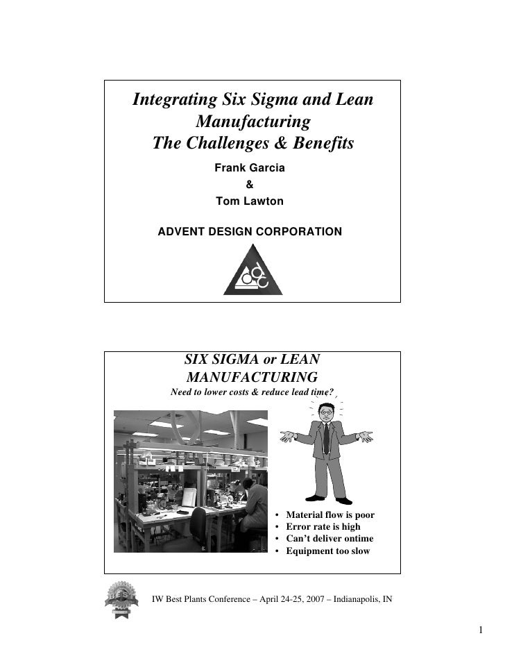 Integrating Six Sigma and Lean         Manufacturing   The Challenges & Benefits                   Frank Garcia           ...