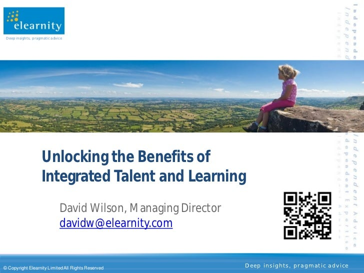 Deep insights, pragmatic advice                    Unlocking the Benefits of                    Integrated Talent and Lear...