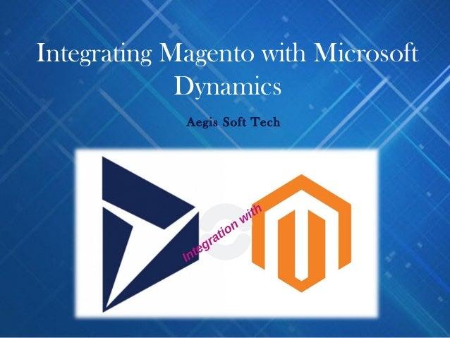 Integrating Magento with Microsoft Dynamics Aegis Soft Tech