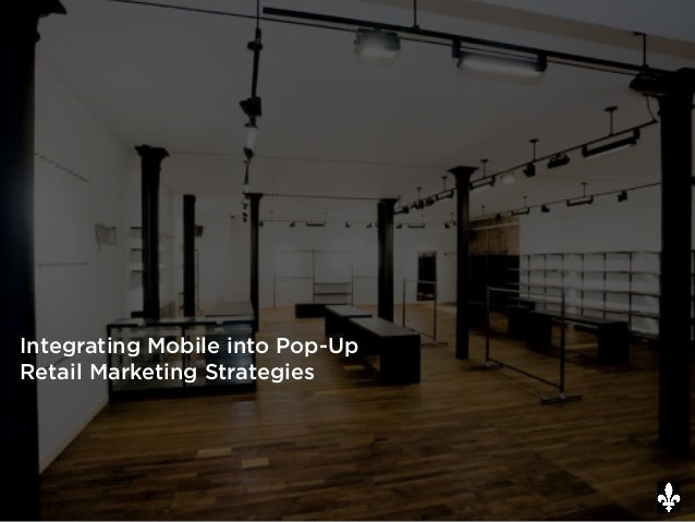 Integrating Mobile into Pop-Up Retail Marketing Strategies