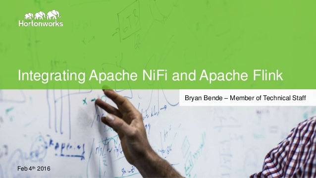 Page1 © Hortonworks Inc. 2011 – 2015. All Rights Reserved Integrating Apache NiFi and Apache Flink Feb 4th 2016 Bryan Bend...