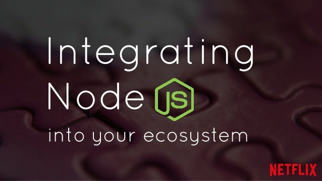 Integrating  Node  into your ecosystem