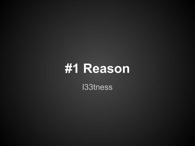 #1 Reason  l33tness