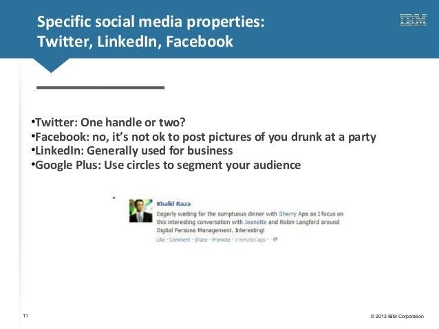 Click to edit Master title style© 2013 IBM Corporation11Specific social media properties:Twitter, LinkedIn, Facebook•Twitt...