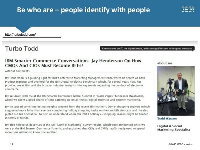 Click to edit Master title style© 2013 IBM Corporation14Be who are – people identify with peoplehttp://turbotodd.com/
