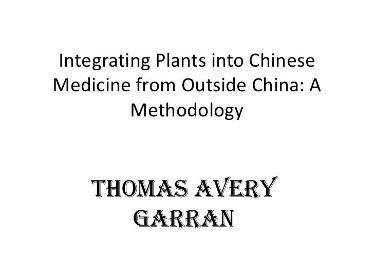 Integrating Plants into Chinese Medicine from Outside China: A Methodology<br />Thomas Avery Garran<br />
