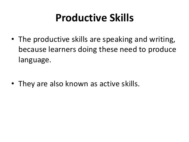 productive skills writing and speaking productive