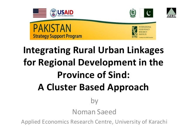 Integrating Rural Urban Linkagesfor Regional Development in the        Province of Sind:    A Cluster Based Approach      ...