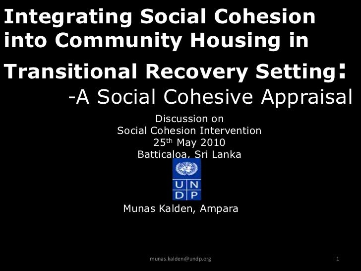 Integrating Social Cohesioninto Community Housing inTransitional Recovery Setting:     -A Social Cohesive Appraisal       ...