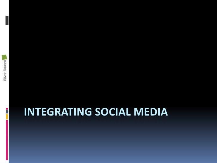 Integrating social media<br />