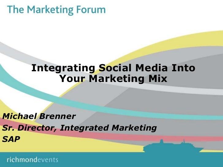 Integrating Social Media Into Your Marketing Mix<br />Michael Brenner<br />Sr. Director, Integrated Marketing<br />SAP<br />