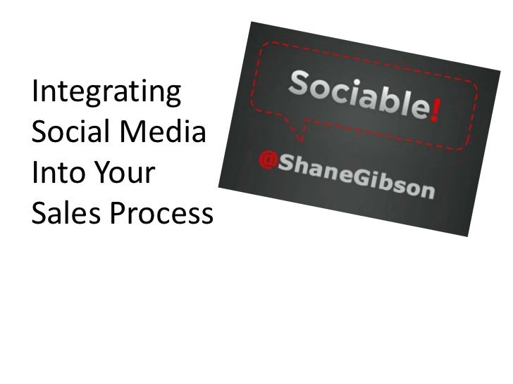 Integrating <br />Social Media <br />Into Your <br />Sales Process<br />