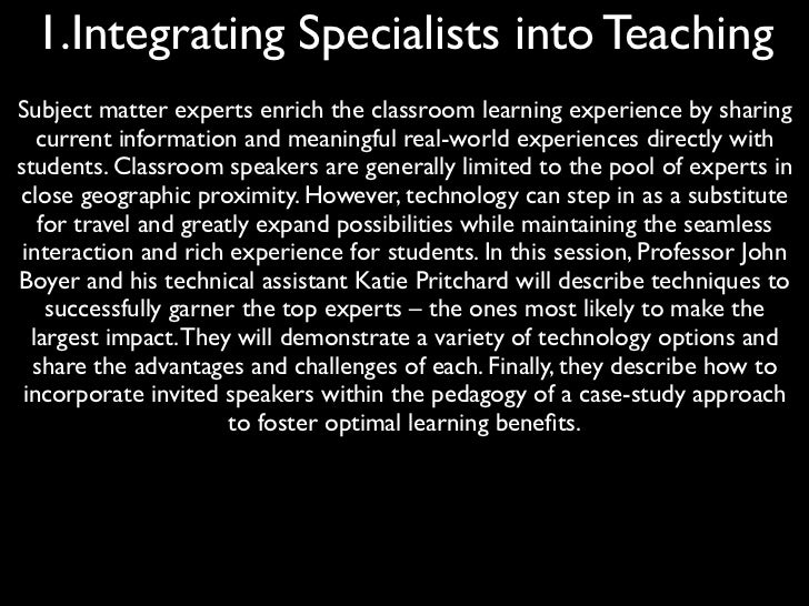 1.Integrating Specialists into TeachingSubject matter experts enrich the classroom learning experience by sharing   curren...