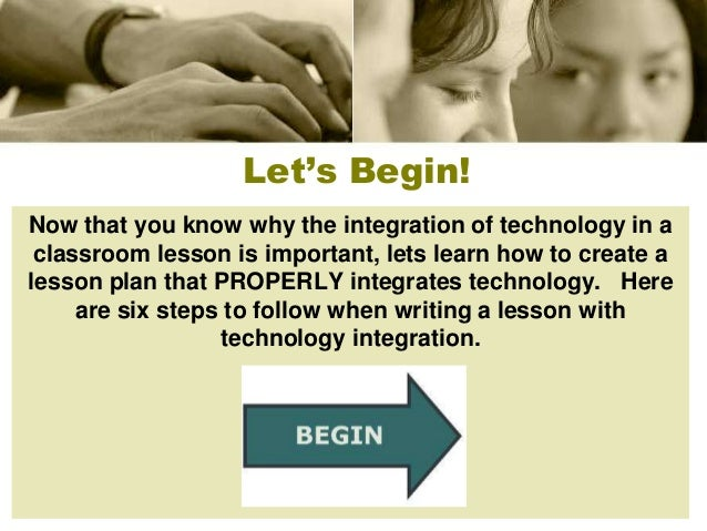 Integrating Technology in a Classroom Lesson StepbyStep instructio – Six Step Lesson Plan