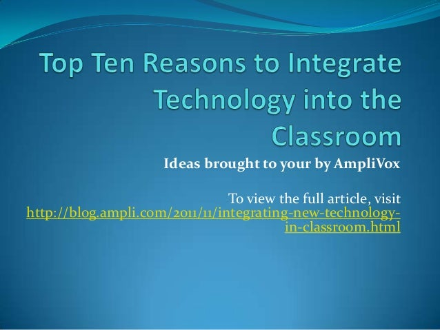 Ideas brought to your by AmpliVox To view the full article, visit http://blog.ampli.com/2011/11/integrating-new-technology...