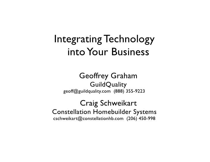 Integrating Technology    into Your Business             Geoffrey Graham                 GuildQuality     geoff@guildquali...