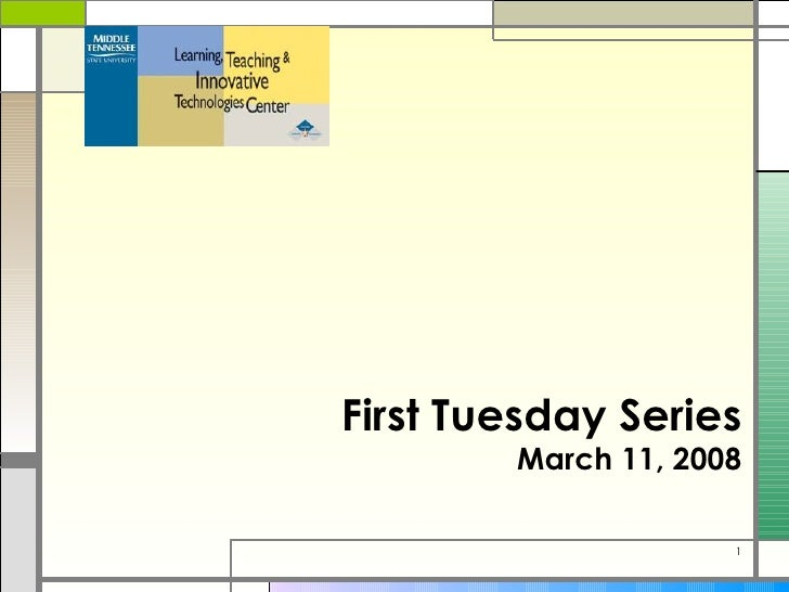 First Tuesday Series March 11, 2008