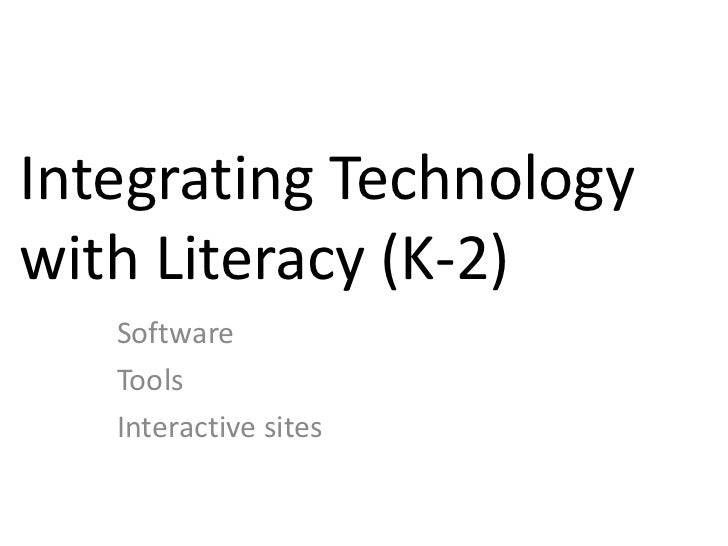 Integrating Technologywith Literacy (K-2)   Software   Tools   Interactive sites