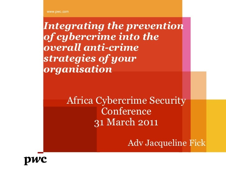 www.pwc.comIntegrating the preventionof cybercrime into theoverall anti-crimestrategies of yourorganisation         Africa...
