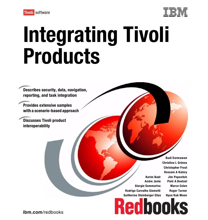 Front coverIntegrating TivoliProductsDescribes security, data, navigation,reporting, and task integrationProvides extensiv...