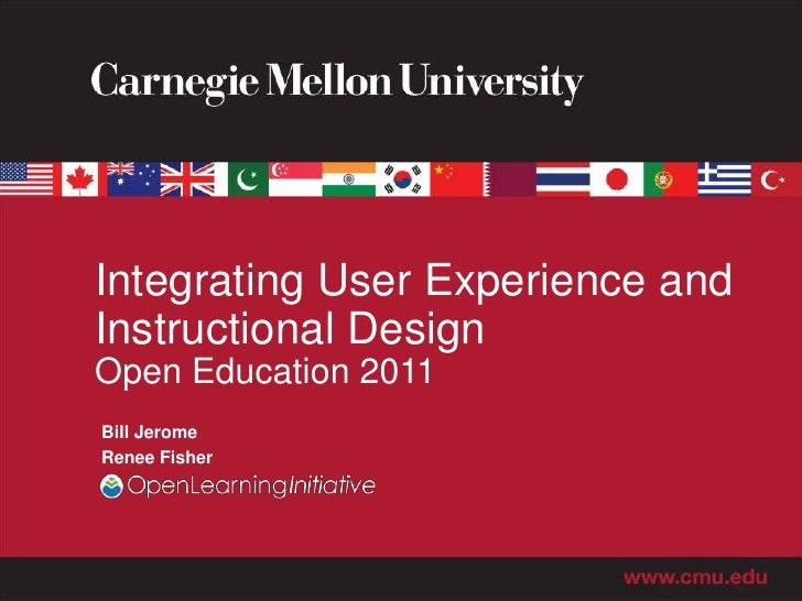 Integrating User Experience andInstructional DesignOpen Education 2011Bill JeromeRenee Fisher