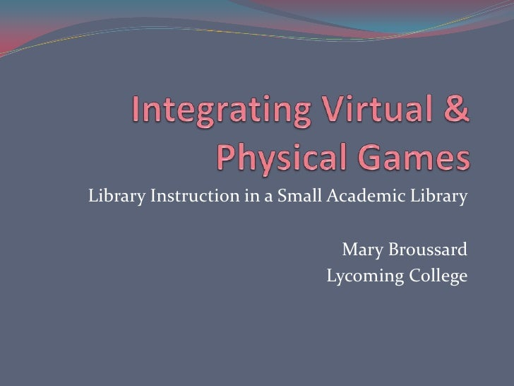 Library Instruction in a Small Academic Library                                 Mary Broussard                            ...