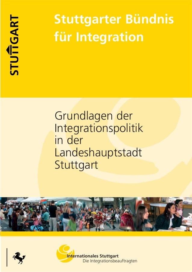 Stuttgarter Bündnis für Integration Grundlagen der Integrationspolitik in der Landeshauptstadt Stuttgart