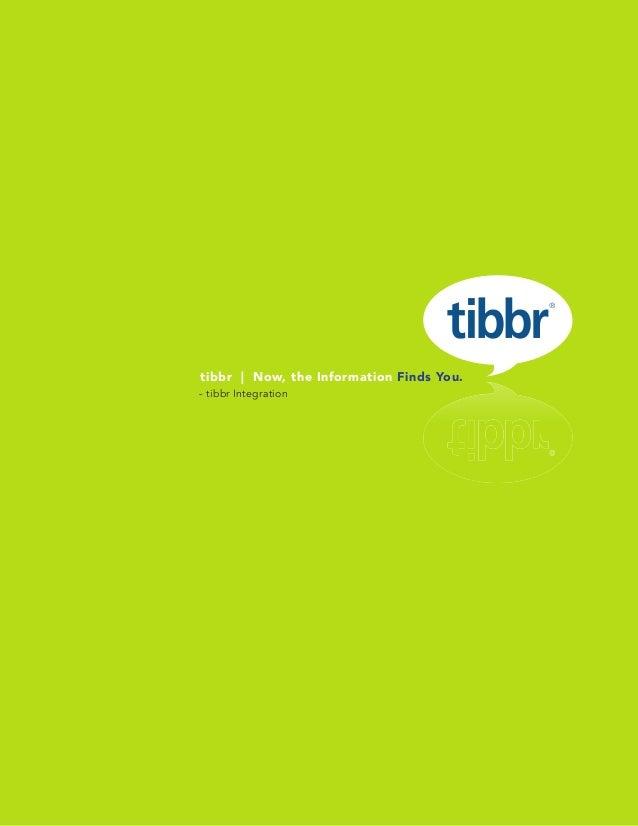 www.tibbr.com 1 tibbr | Now, the Information Finds You. - tibbr Integration