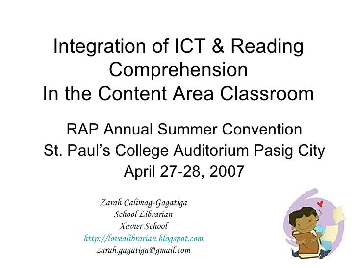 Integration of ICT & Reading Comprehension In the Content Area Classroom RAP Annual Summer Convention St. Paul's College A...