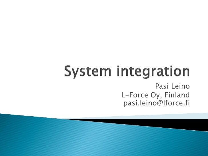 Pasi Leino L-Force Oy, Finland  pasi.leino@lforce.fi