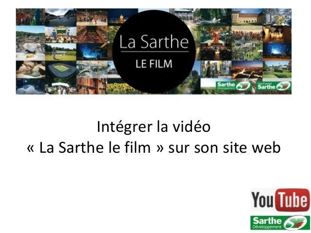 Intégrer la vidéo« La Sarthe le film » sur son site web