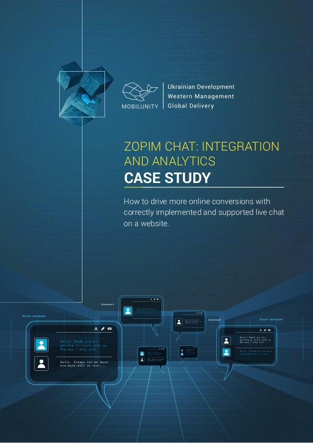 ZOPIM CHAT: INTEGRATION AND ANALYTICS CASE STUDY Hello! Thank you for getting in touch with us. How may I help you? Hello....