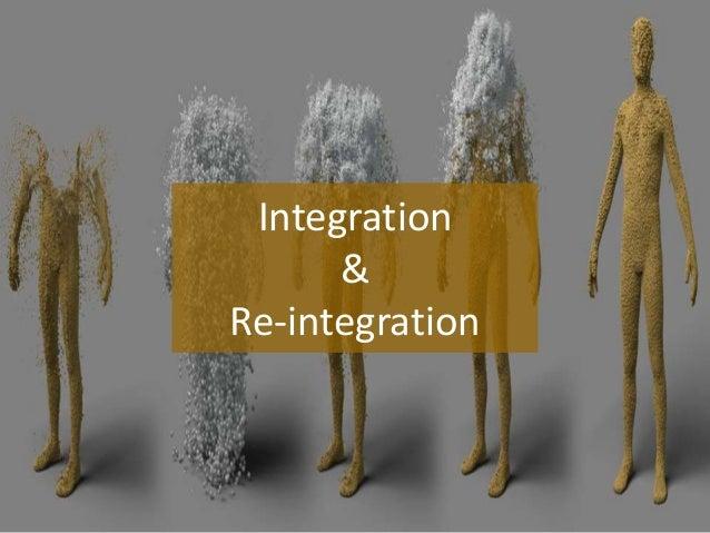 Integration & Re-integration