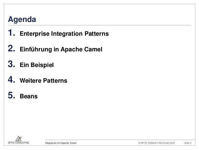 © OPITZ CONSULTING GmbH 2010 Seite 2Integration mit Apache CamelAgenda1. Enterprise Integration Patterns2. Einführung in A...